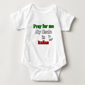 Pray for me my Uncle is Italian Baby Bodysuit