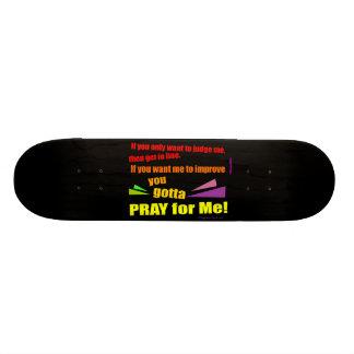 Pray for Me Skateboard Decks