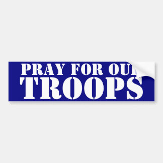 Pray For Our Troops Car Bumper Sticker