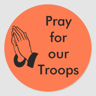 Pray for our troops stickers round sticker