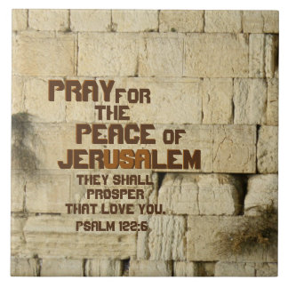 Pray for the Peace of Jerusalem, Psalm 122:6 Large Square Tile