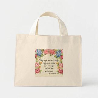 Pray, Hope & Don't Worry Saint Padre Pio Roses Mini Tote Bag