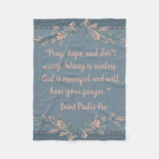 Pray, Hope, & Don't Worry St. Padre Pio Fleece Blanket