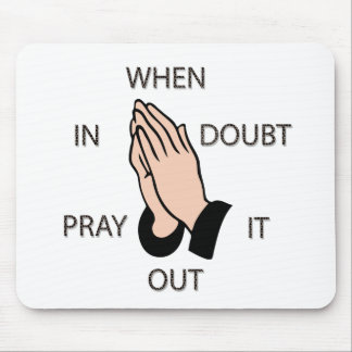 Pray It Out Mouse Pads