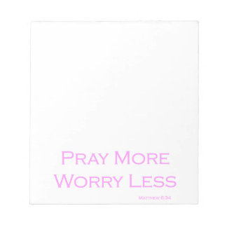 Pray More Worry Less Notepad