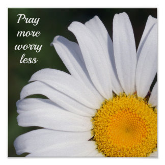 Pray More Worry Less Offset Daisy Poster