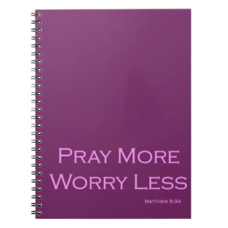 Pray More Worry Less Spiral Note Book