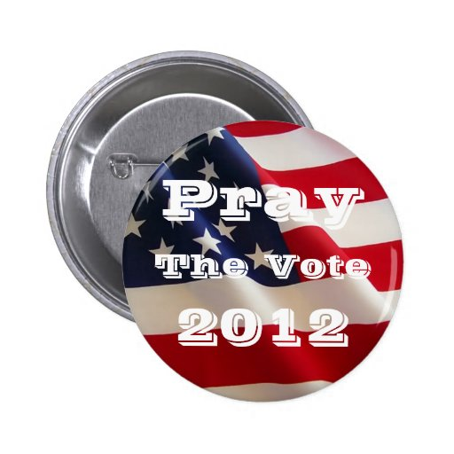 Pray the Vote 2012 Button