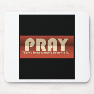 Pray There's Immeasurable Power In It Mousepad