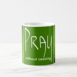 Pray Without Ceasing-1 Thessalonians 5:17 Mug