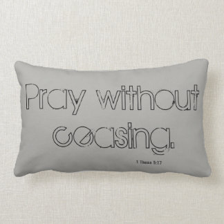 Pray without ceasing -  Accent pillow. Lumbar Cushion
