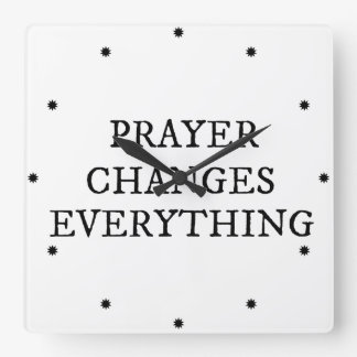 Prayer Changes Everything Christian Quote Square Wall Clock