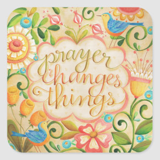 Prayer Changes Things Square Sticker