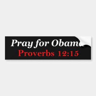 Prayer for Obama - Proverbs 12:15 Bumper Sticker