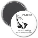 Prayer How to Do Nothing 7.5 Cm Round Magnet