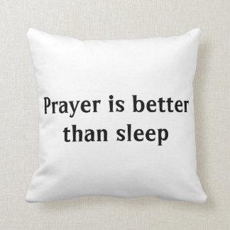 Prayer is Better than Sleep Pillow
