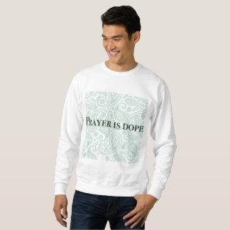 Prayer is dope sweater