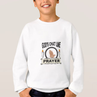 prayer is gods chat line sweatshirt