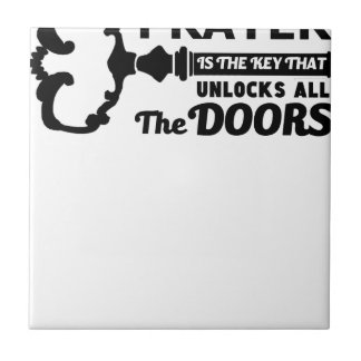 Prayer is the key to all doors tile