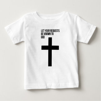 Prayer: Let Your Requests be Known to God Baby T-Shirt