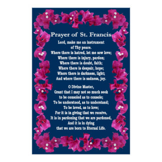 Prayer of St Francis with  a Bouganvilla Border Poster
