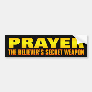 Prayer: The Believer's Secret Weapon Bumper Sticker