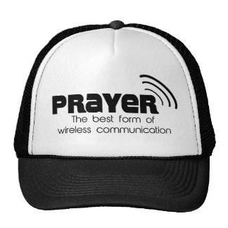 Prayer the Best Form of Communication Trucker Hat