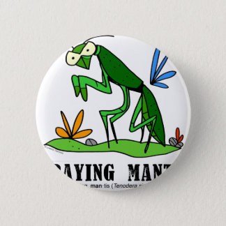 Praying Mantis by Lorenzo Traverso 6 Cm Round Badge