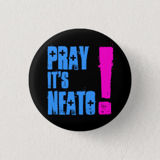 PrayItsNeato! 3 Cm Round Badge