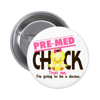 Pre-Med Chick 3 6 Cm Round Badge