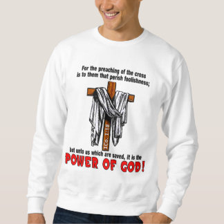 Preaching of the cross! sweatshirt