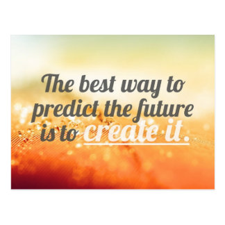 Predict The Future - Motivational Quote Post Cards