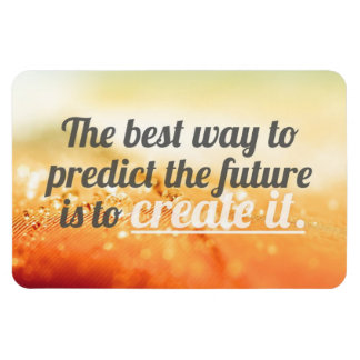 Predict The Future - Motivational Quote Rectangular Photo Magnet