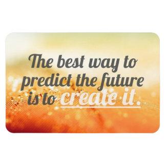 Predict The Future - Motivational Quote Rectangular Photo Magnet