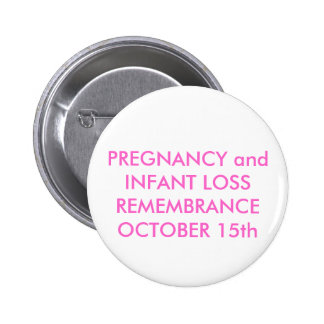 PREGNANCY and INFANT LOSS REMEMBRANCEOCTOBER 15th 6 Cm Round Badge
