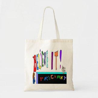 Pregnant Believe It Canvas Bag