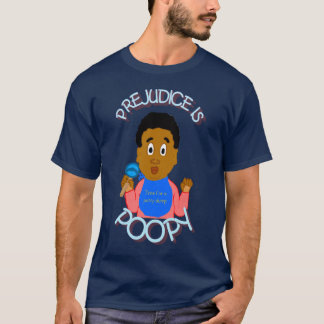 Prejudice Is Poopy Shirt