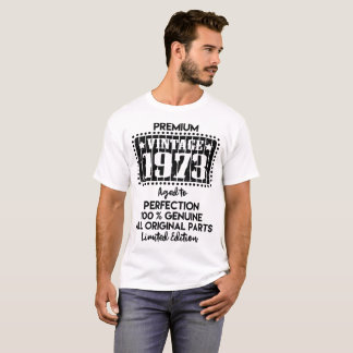 PREMIUM VINTAGE 1973 AGED TO PERFECTION T-Shirt