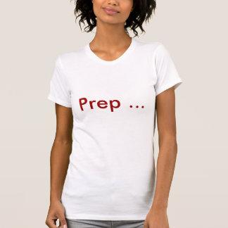 Prep ... tee shirt
