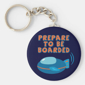 Prepare To Be Boarded Basic Round Button Key Ring