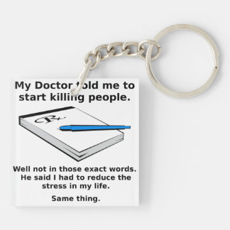 Prescription To Kill Reduce Stress Funny Keychain
