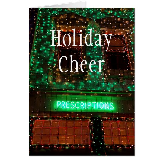 Prescriptions, Holiday Cheer Card