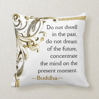 Present Moment Buddha Quote Inspirational Cushion