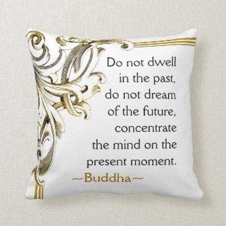 Present Moment Buddha Quote Inspirational Cushion