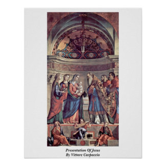 Presentation Of Jesus By Vittore Carpaccio Poster