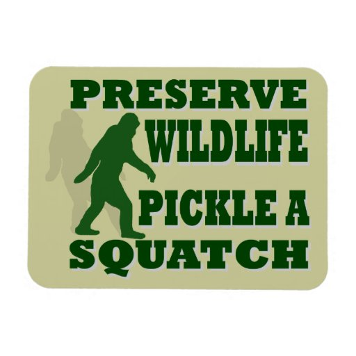Preserve wildlife pickle a squatch rectangle magnets