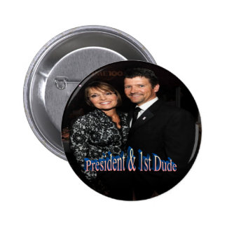 President & 1st Dude - Button