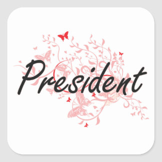 President Artistic Job Design with Butterflies Square Sticker