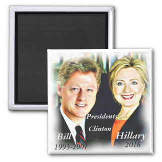 President Bill Clinton & President Hillary Clinton Square Magnet