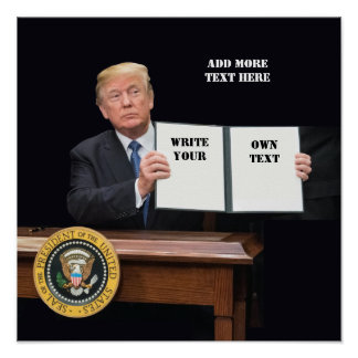 President Donald Trump - Write Your Own Text Poster